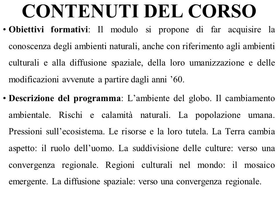 CONTENUTI DEL CORSO Obiettivi formativi: Il modulo si propone di far acquisire la conoscenza degli ambienti naturali, anche con riferimento agli ambie