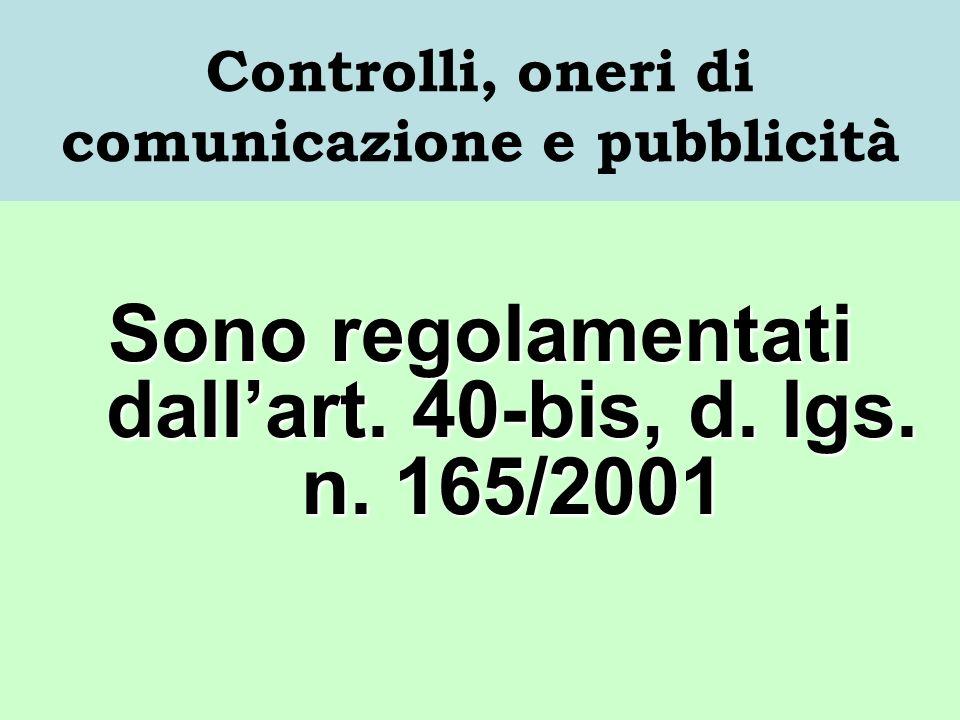 Controlli, oneri di comunicazione e pubblicità Sono regolamentati dallart.