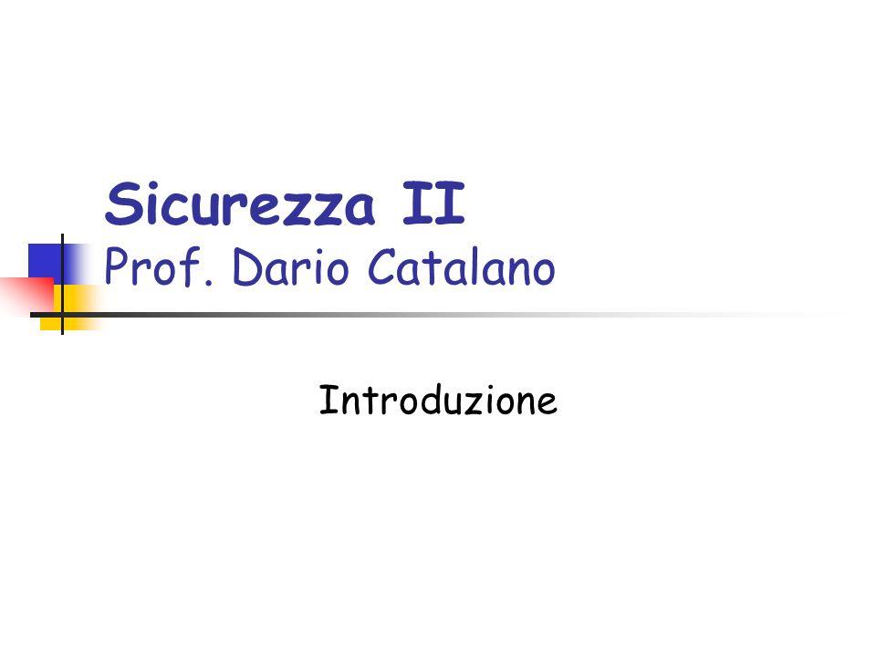 Sicurezza II Prof. Dario Catalano Introduzione