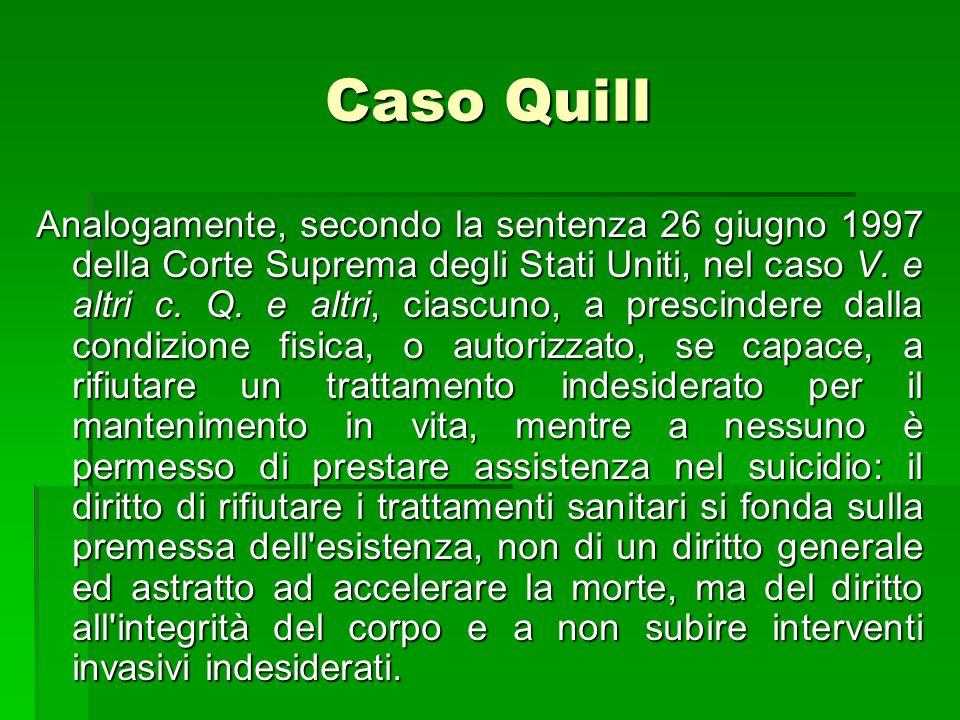 Caso Quill Analogamente, secondo la sentenza 26 giugno 1997 della Corte Suprema degli Stati Uniti, nel caso V. e altri c. Q. e altri, ciascuno, a pres