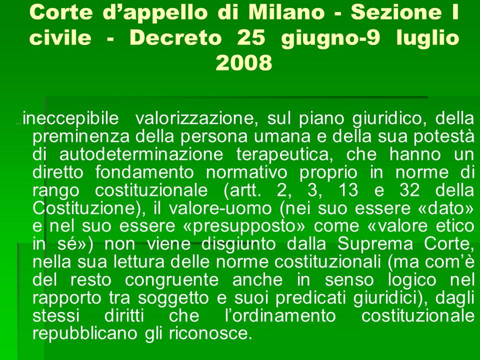 Corte dappello di Milano - Sezione I civile - Decreto 25 giugno-9 luglio 2008 … ineccepibile valorizzazione, sul piano giuridico, della preminenza del