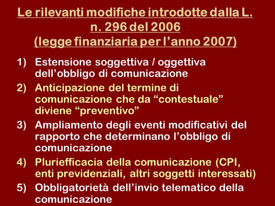 Le rilevanti modifiche introdotte dalla L. n. 296 del 2006 (legge finanziaria per lanno 2007) 1)Estensione soggettiva / oggettiva dellobbligo di comun