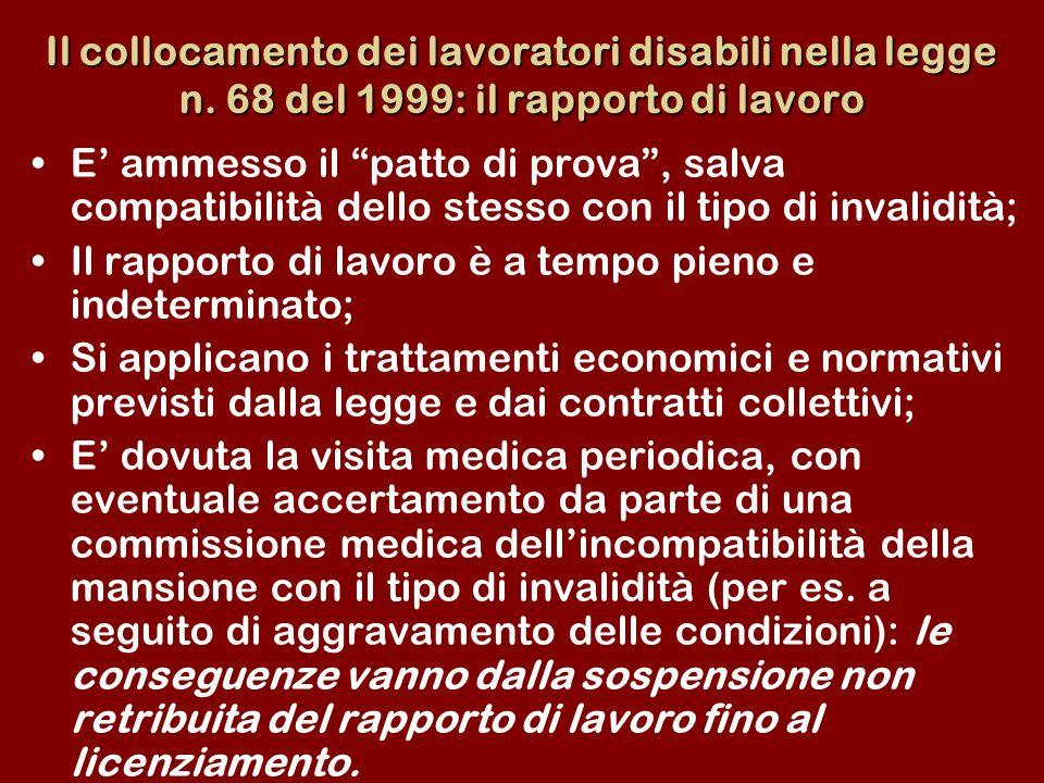 Il collocamento dei lavoratori disabili nella legge n. 68 del 1999: il rapporto di lavoro E ammesso il patto di prova, salva compatibilità dello stess