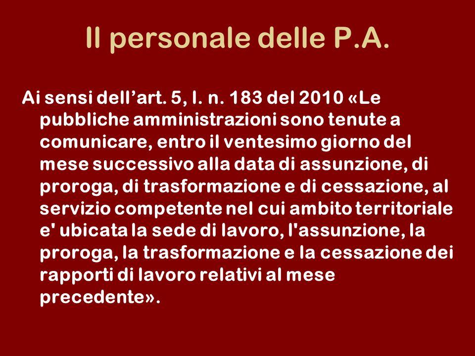 Il personale delle P.A. Ai sensi dellart. 5, l. n. 183 del 2010 «Le pubbliche amministrazioni sono tenute a comunicare, entro il ventesimo giorno del