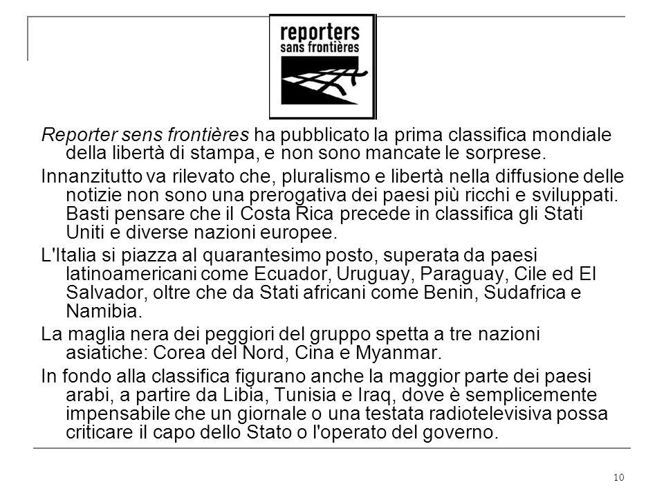 10 Reporter sens frontières ha pubblicato la prima classifica mondiale della libertà di stampa, e non sono mancate le sorprese. Innanzitutto va rileva