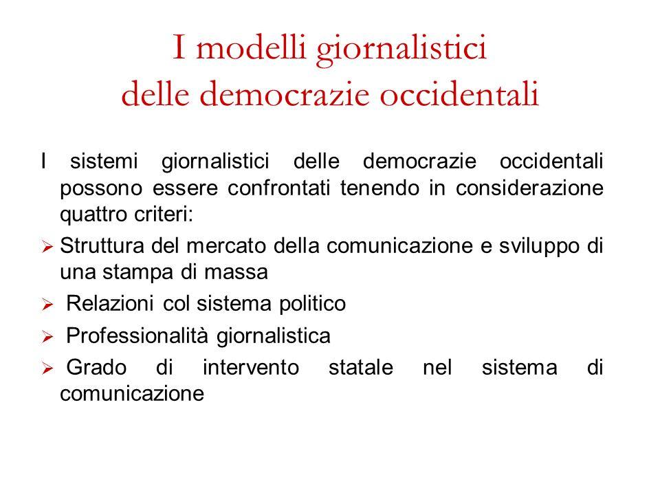 I modelli giornalistici delle democrazie occidentali I sistemi giornalistici delle democrazie occidentali possono essere confrontati tenendo in consid