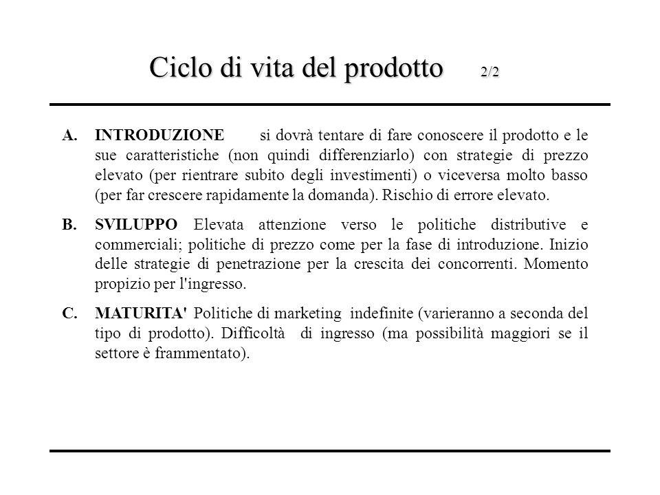A.INTRODUZIONEsi dovrà tentare di fare conoscere il prodotto e le sue caratteristiche (non quindi differenziarlo) con strategie di prezzo elevato (per
