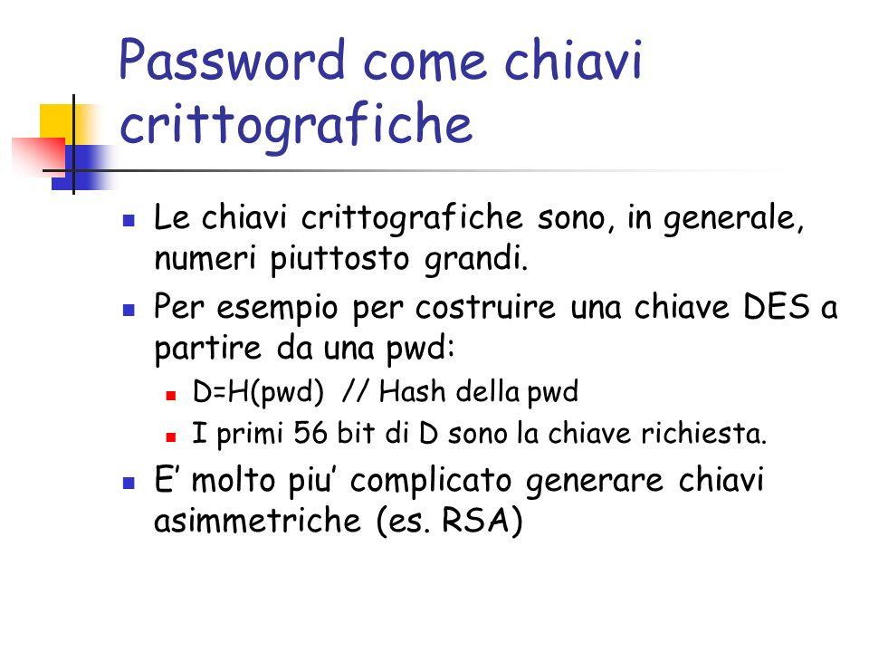 Password come chiavi crittografiche Le chiavi crittografiche sono, in generale, numeri piuttosto grandi.