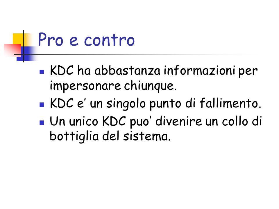 Pro e contro KDC ha abbastanza informazioni per impersonare chiunque.