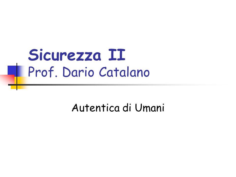 Sicurezza II Prof. Dario Catalano Autentica di Umani