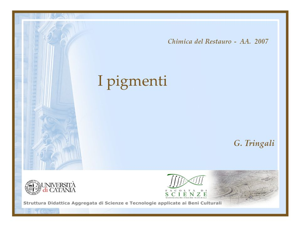I pigmenti Chimica del Restauro - AA. 2007 G. Tringali