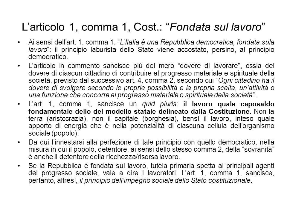 Larticolo 1, comma 1, Cost.: Fondata sul lavoro Ai sensi dellart.