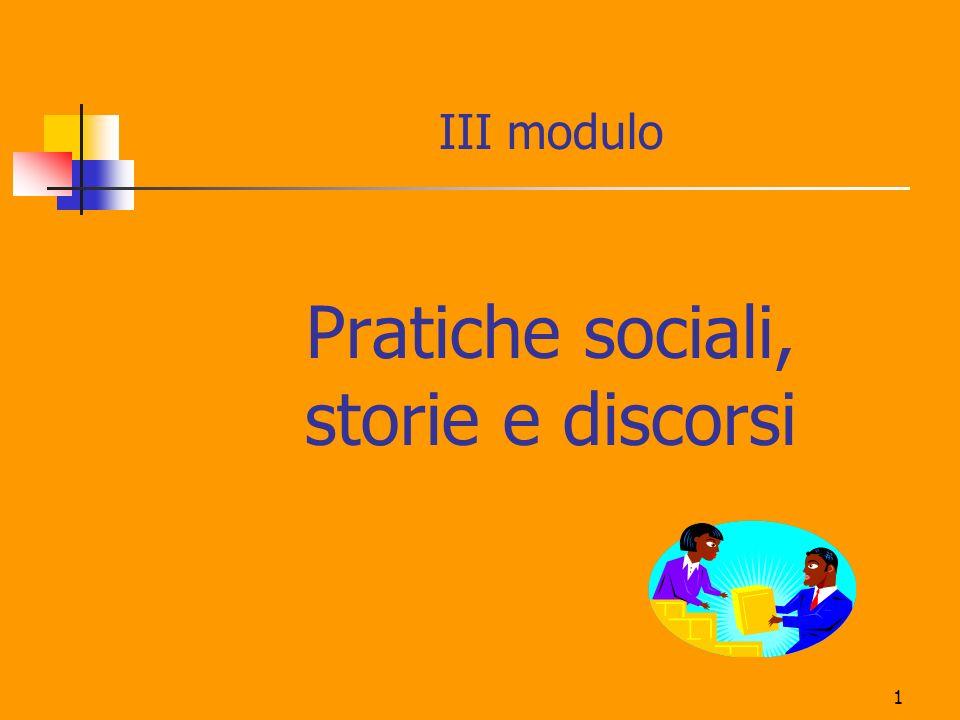 1 III modulo Pratiche sociali, storie e discorsi