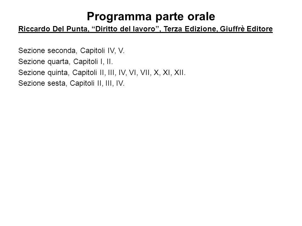 Programma parte orale Riccardo Del Punta, Diritto del lavoro, Terza Edizione, Giuffrè Editore Sezione seconda, Capitoli IV, V.