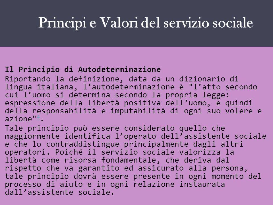 IL SERVIZIO SOCIALE COME … Il Principio di Autodeterminazione Riportando la definizione, data da un dizionario di lingua italiana, lautodeterminazione