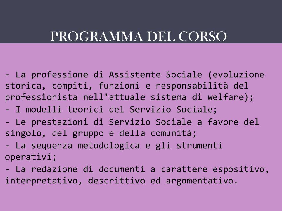 PROGRAMMA DEL CORSO - La professione di Assistente Sociale (evoluzione storica, compiti, funzioni e responsabilità del professionista nellattuale sist