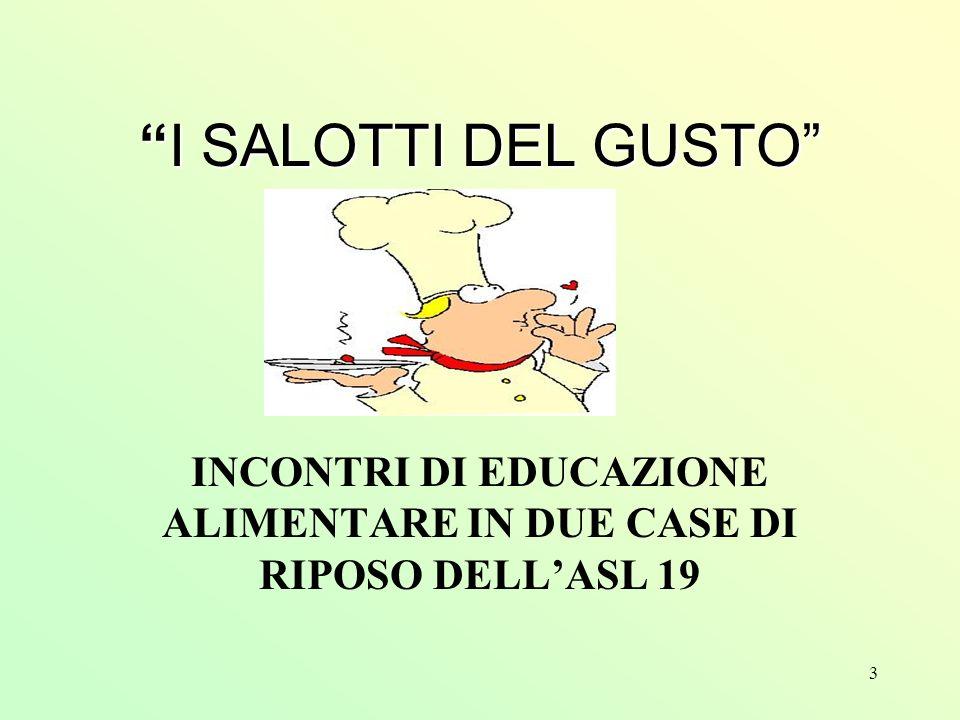 3 ISALOTTI DEL GUSTO INCONTRI DI EDUCAZIONE ALIMENTARE IN DUE CASE DI RIPOSO DELLASL 19
