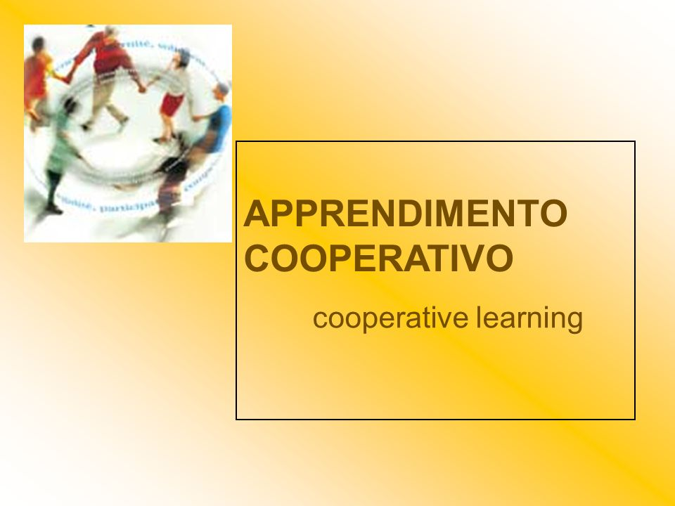cooperative learning APPRENDIMENTO COOPERATIVO