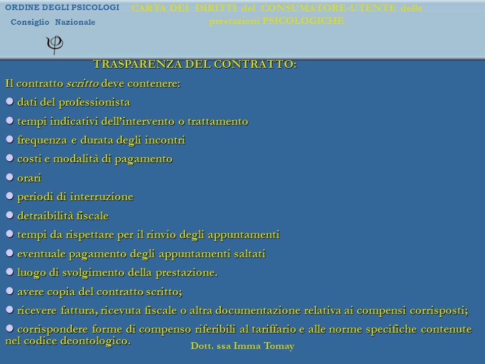 ORDINE DEGLI PSICOLOGI Consiglio Nazionale Dott. ssa Imma Tomay CARTA DEI DIRITTI del CONSUMATORE-UTENTE delle prestazioni PSICOLOGICHE TRASPARENZA DE