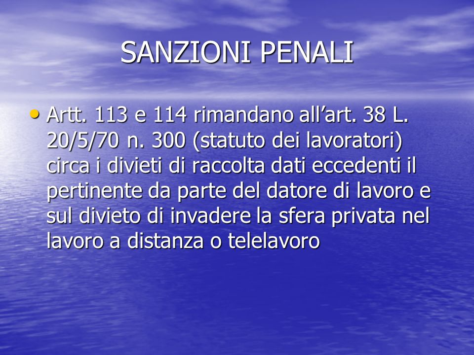 SANZIONI PENALI Artt. 113 e 114 rimandano allart.