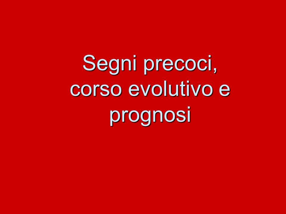 Segni precoci, corso evolutivo e prognosi