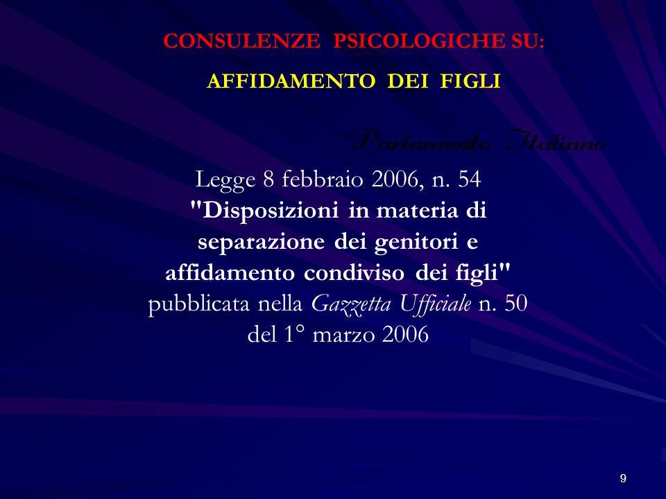 9 CONSULENZE PSICOLOGICHE SU: AFFIDAMENTO DEI FIGLI Legge 8 febbraio 2006, n. 54