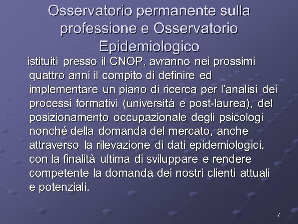 7 Osservatorio permanente sulla professione e Osservatorio Epidemiologico istituiti presso il CNOP, avranno nei prossimi quattro anni il compito di de