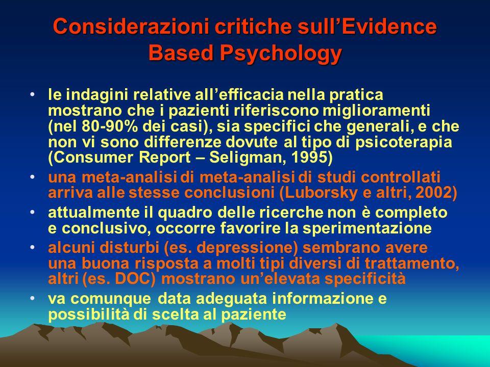Considerazioni critiche sullEvidence Based Psychology le indagini relative allefficacia nella pratica mostrano che i pazienti riferiscono migliorament