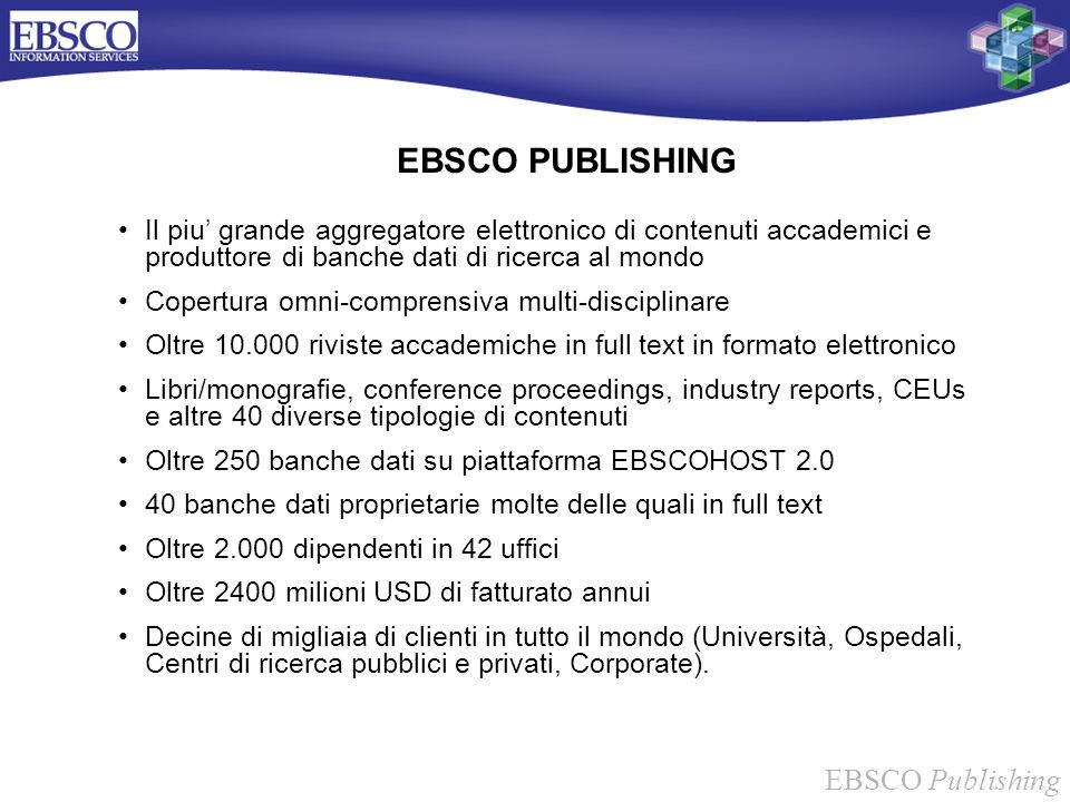 EBSCO Publishing Mental Measurements Yearbook PEP Archive PsycINFO PsycARTICLES PsycBOOKS PsycCRITIQUES PsycEXTRA Psychology & Behavioral Sciences Collection Tests in Print Principali Banche Dati in psicologia