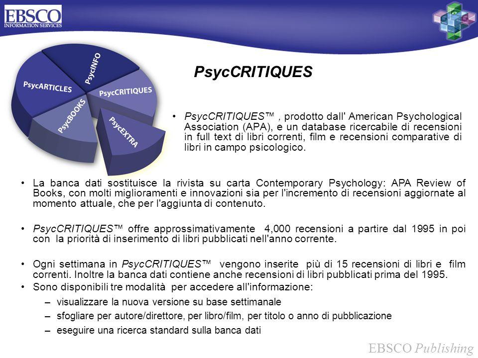 EBSCO Publishing PsycCRITIQUES PsycCRITIQUES, prodotto dall' American Psychological Association (APA), e un database ricercabile di recensioni in full