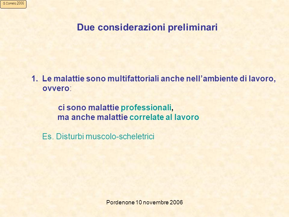 Pordenone 10 novembre 2006 G.Cornelio 2006 Gli effetti dello stress: categorie coinvolte Life science and health professionals; Teaching professionals; Corporate managers; Labourers in mining, construction, manufacturing and transport; Managers of small enterprises.