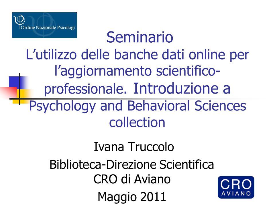 Sommario Tratteremo brevemente: La banca dati Psychology and Behavioral Sciences collection: spunti per lutilizzo PubMed: cenni