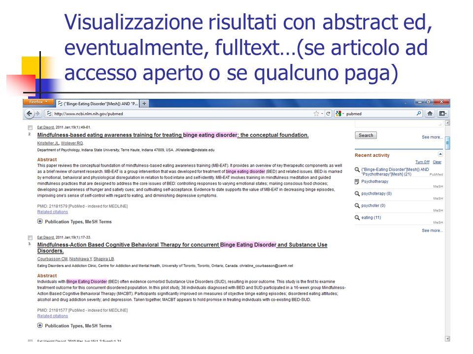 Visualizzazione risultati con abstract ed, eventualmente, fulltext…(se articolo ad accesso aperto o se qualcuno paga)