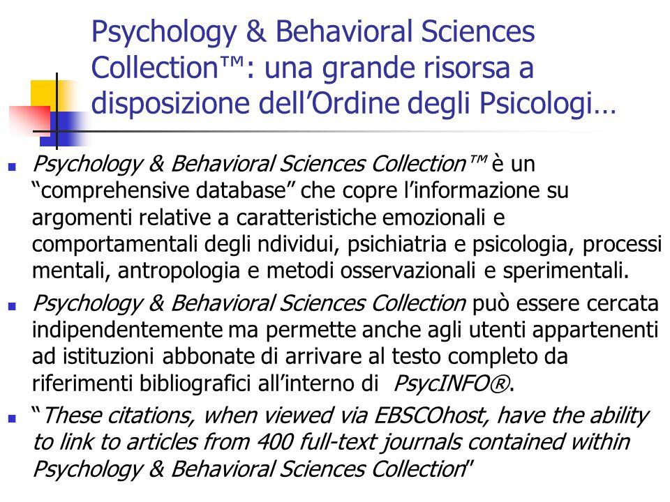 Psychology & Behavioral Sciences Collection: una grande risorsa a disposizione dellOrdine degli Psicologi… Psychology & Behavioral Sciences Collection