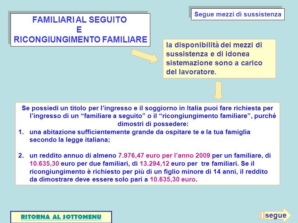 FAMILIARI AL SEGUITO E RICONGIUNGIMENTO FAMILIARE FAMILIARI AL SEGUITO E RICONGIUNGIMENTO FAMILIARE Se possiedi un titolo per lingresso e il soggiorno