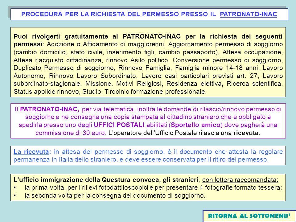 PROCEDURA PER LA RICHIESTA DEL PERMESSO PRESSO IL PATRONATO-INAC Puoi rivolgerti gratuitamente al PATRONATO-INAC per la richiesta dei seguenti permess