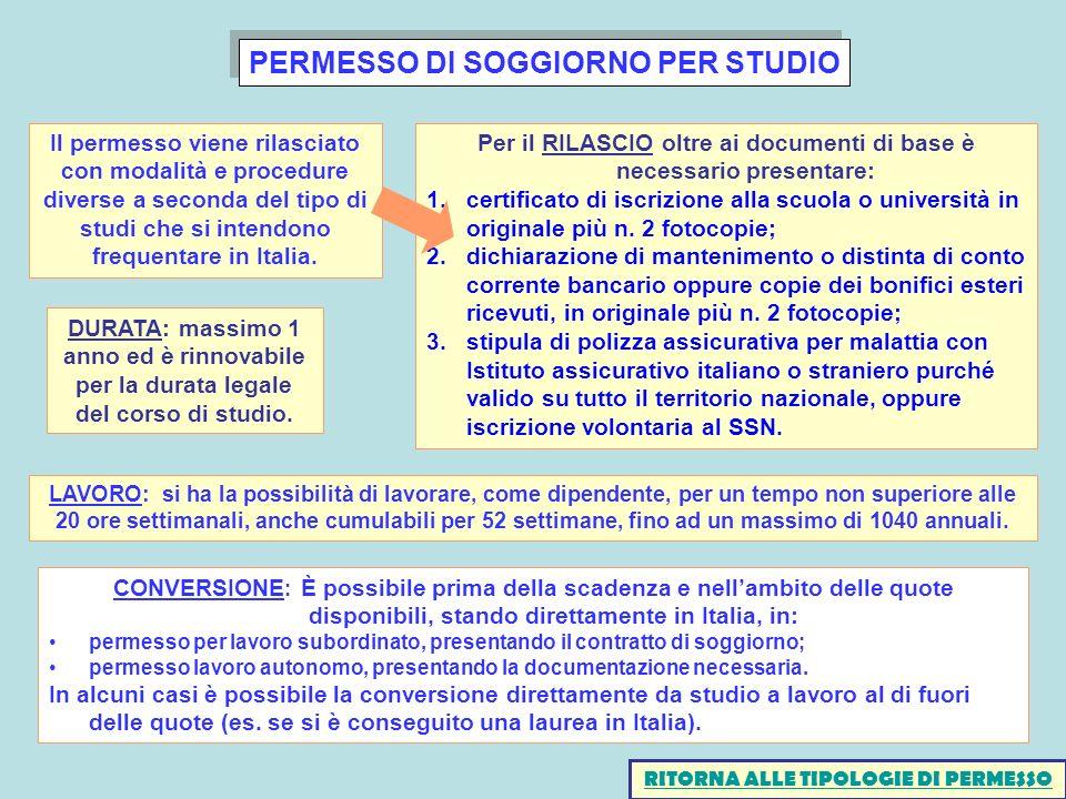 PERMESSO DI SOGGIORNO PER STUDIO CONVERSIONE : È possibile prima della scadenza e nellambito delle quote disponibili, stando direttamente in Italia, i