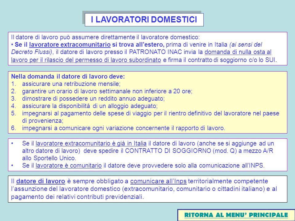 I LAVORATORI DOMESTICI Il datore di lavoro può assumere direttamente il lavoratore domestico: Se il lavoratore extracomunitario si trova all'estero, p