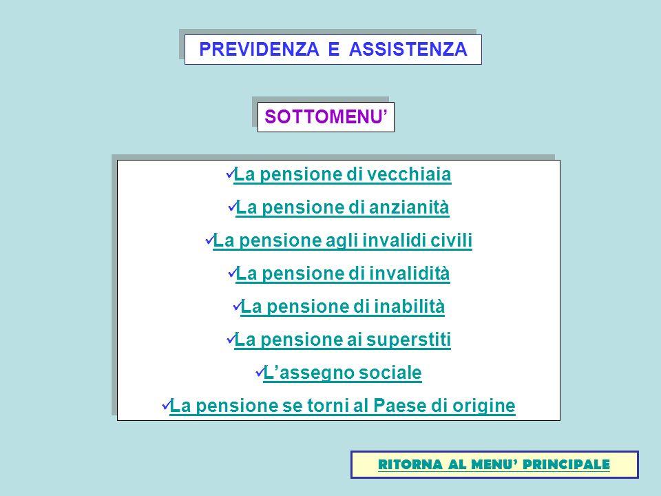 PREVIDENZA E ASSISTENZA La pensione di vecchiaia La pensione di anzianità La pensione agli invalidi civili La pensione di invalidità La pensione di in