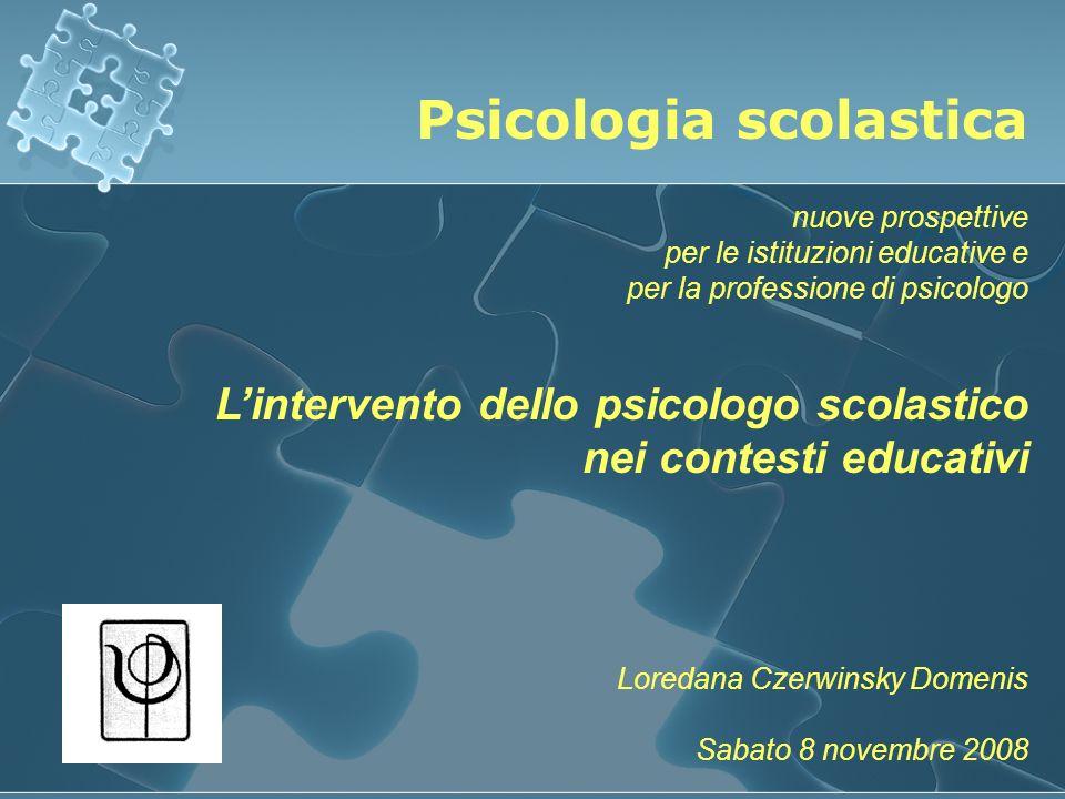 Psicologia scolastica nuove prospettive per le istituzioni educative e per la professione di psicologo Lintervento dello psicologo scolastico nei cont