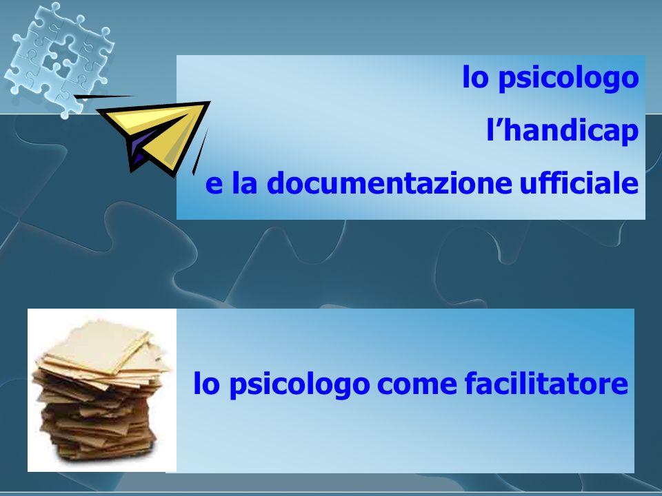 lo psicologo lhandicap e la documentazione ufficiale lo psicologo come facilitatore