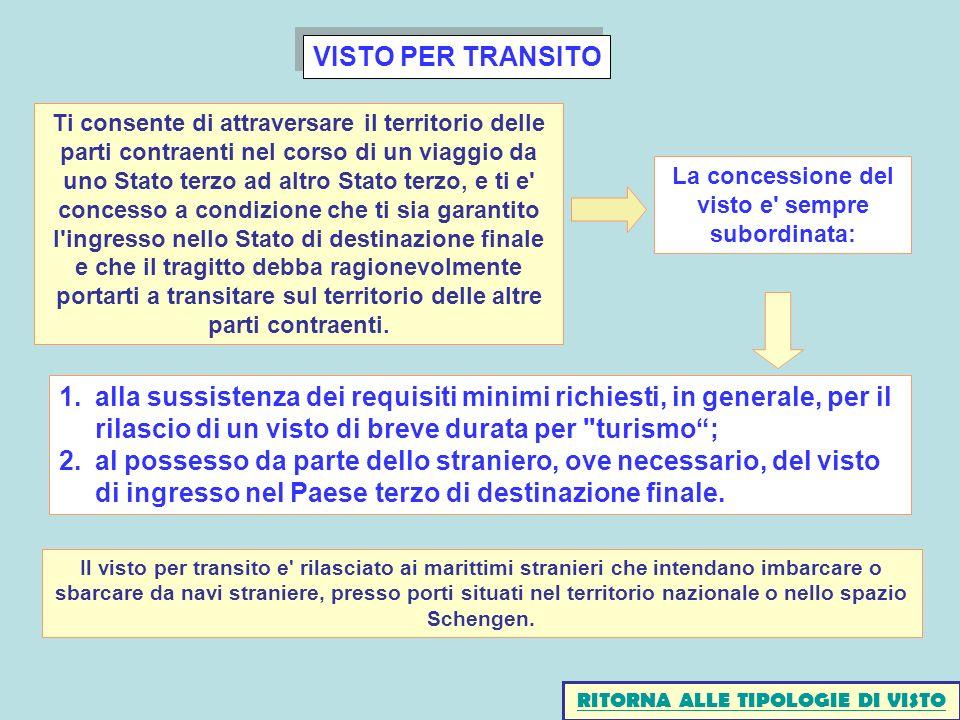 VISTO PER TRANSITO 1.alla sussistenza dei requisiti minimi richiesti, in generale, per il rilascio di un visto di breve durata per