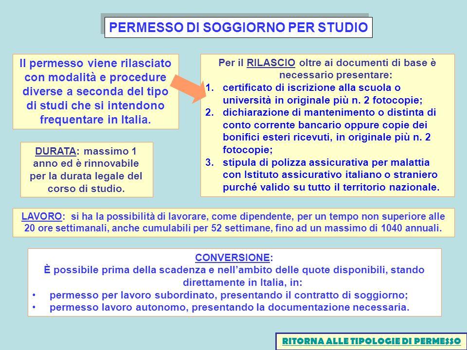 PERMESSO DI SOGGIORNO PER STUDIO CONVERSIONE: È possibile prima della scadenza e nellambito delle quote disponibili, stando direttamente in Italia, in