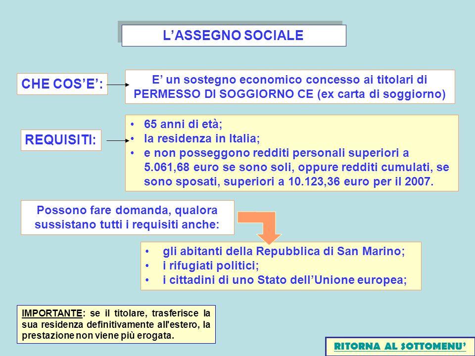 LASSEGNO SOCIALE gli abitanti della Repubblica di San Marino; i rifugiati politici; i cittadini di uno Stato dellUnione europea; Possono fare domanda,