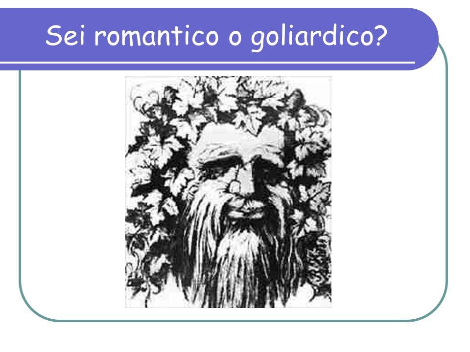 Sei romantico o goliardico?