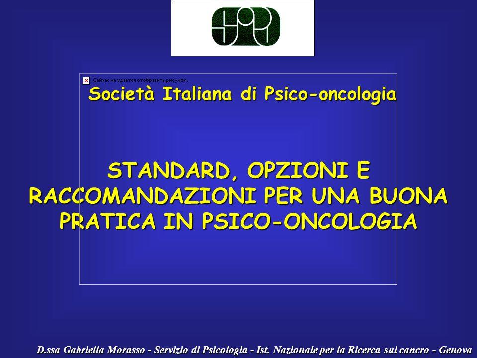 Società Italiana di Psico-oncologia STANDARD, OPZIONI E RACCOMANDAZIONI PER UNA BUONA PRATICA IN PSICO-ONCOLOGIA