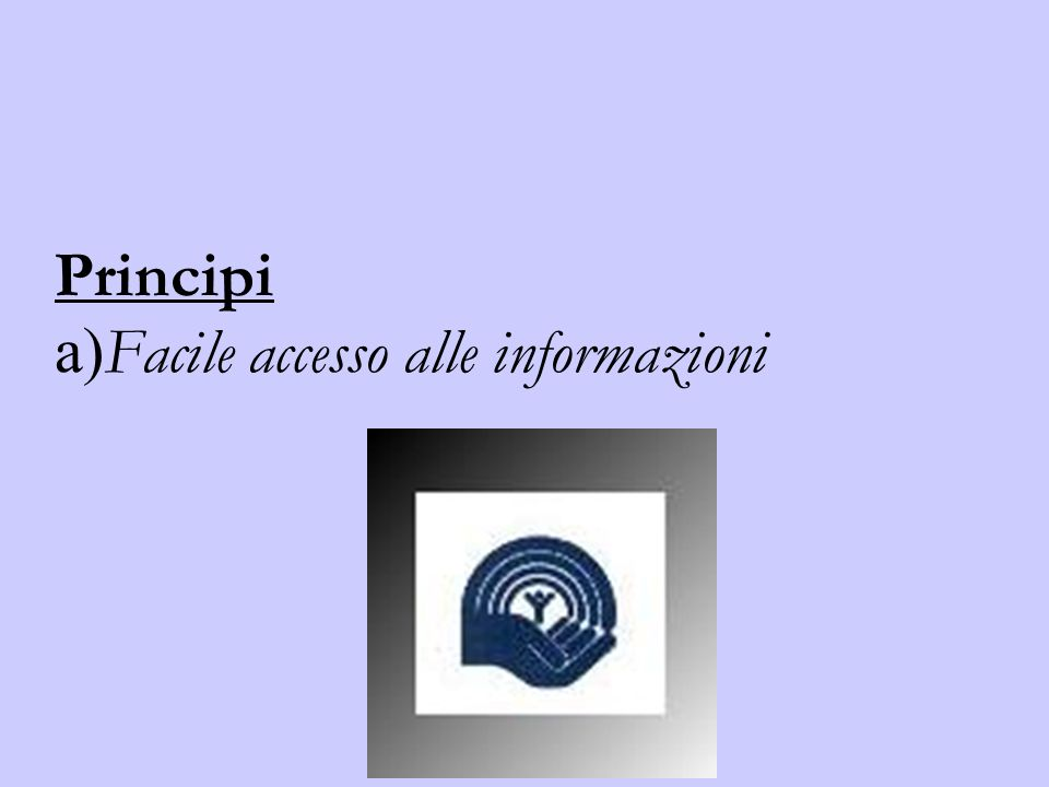 Principi a) Facile accesso alle informazioni