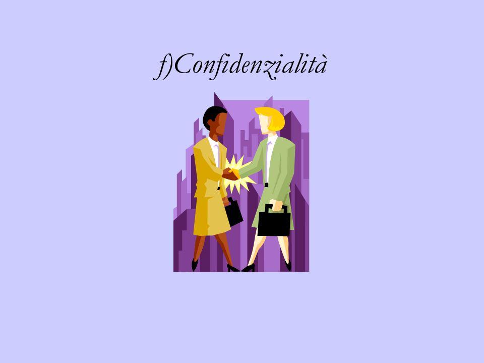 f)Confidenzialità