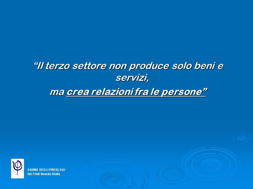 Il terzo settore non produce solo beni e servizi, ma crea relazioni fra le persone