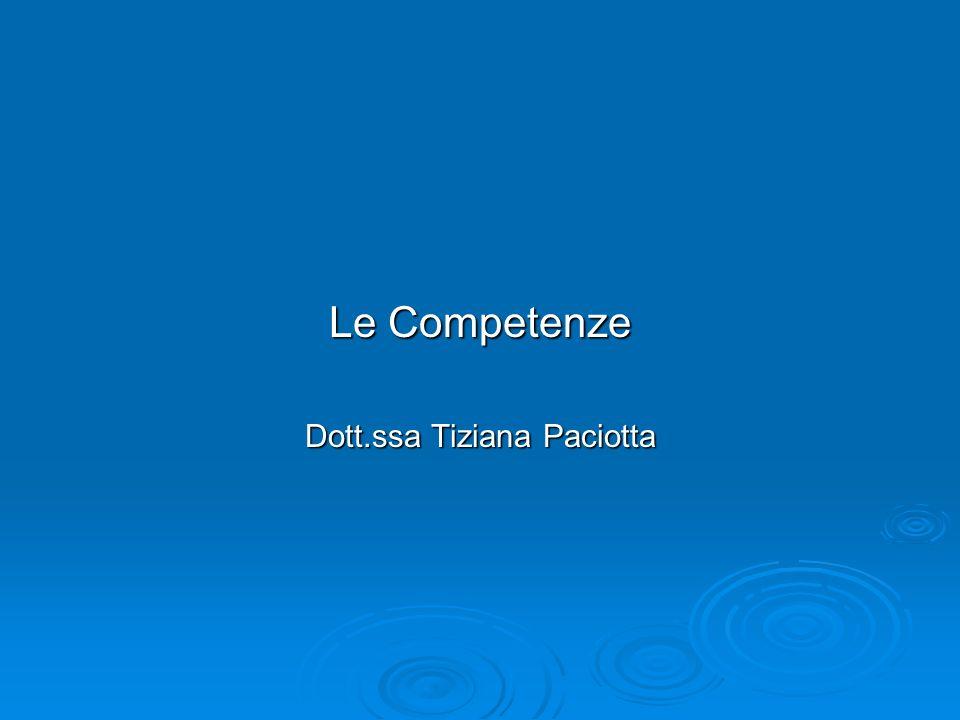 Le Competenze Dott.ssa Tiziana Paciotta